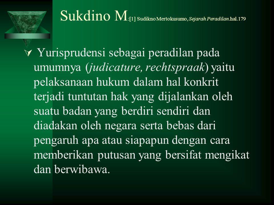 Sukdino M:[1] Sudikno Mertokusumo, Sejarah Peradilan.hal.179